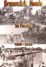 Brunswick Heads In Focus 1885-2015